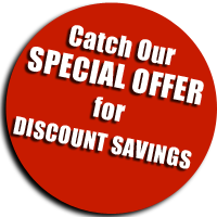 Catch Our SPECIAL OFFER for Discount Savings